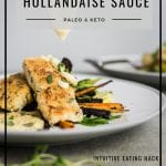 Intuitive Eating Hacks & Paleo Crumbed Fish with Dairy-Free Hollandaise sauce by Healthy Laura Food Photography. HealthyLaura @healthylauracom paleo, keto crumbed fish recipes, fish recipes, low carb fish almond flour crumb recipes paleo, hollandaise sauce, paleo fish recipe, gluten free fish almond meal fish recipe, paleo healthy recipes, paleo fish recipe, paleo fish crumble. #paleofishrecipes #lowcarbfish #ketofishrecipes