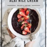 Acai Bowl Nice cream by Healthy Laura Food Photography. HealthyLaura @healthylauracom paleo instagram acai nice cream, instagram breakfast, chocolate breakfast jars, dairy free recipes vegan, quick paleo vegan, easy vegan dessert, banana ice cream acai, acai powder. #vegancomfort #vegannicecream #paleoicecream #instagrambreakfast
