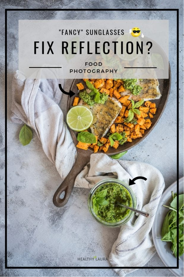 Food photography glare & reflection by Healthy Laura. Instagram @healthylauracom HealthyLaura food photography HACKS & ideas with circular polarizing filter. #foodphotographyglare #foodbloggertips #foodblogideas #foodphotographyreflection