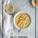 Millet Porridge Breakfast Bowl by Healthy Laura Food Photography & Styling. HealthyLaura @healthylauracom vegan creamy breakfast bowl, vegan instagram breakfast, vegan healthy recipe, overnight breakfast, millet breakfast recipe, save time breakfast and vegan healthy recipe. #veganrecipes #healthybreakfastbowl #instagrambreakfastbowl #milletrecipes