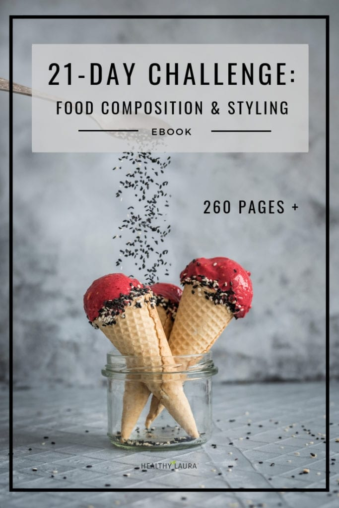 Food styling eBook 2019: 21-day Food Photography Challenge: Food Composition & Food Styling by Healthy Laura Food Photography & Styling. @healthylauracom HealthyLaura food blogger tips & inspiration as food photographer & foodblogger. My  experience and tips for food styling as a food blogger. #foodphotographytips #foodstylingtips #photogaphyworkflow #foodphotography #foodstyling #foodblogging